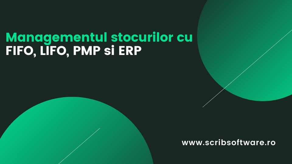 Managementul stocurilor cu FIFO, LIFO, PMP si ERP